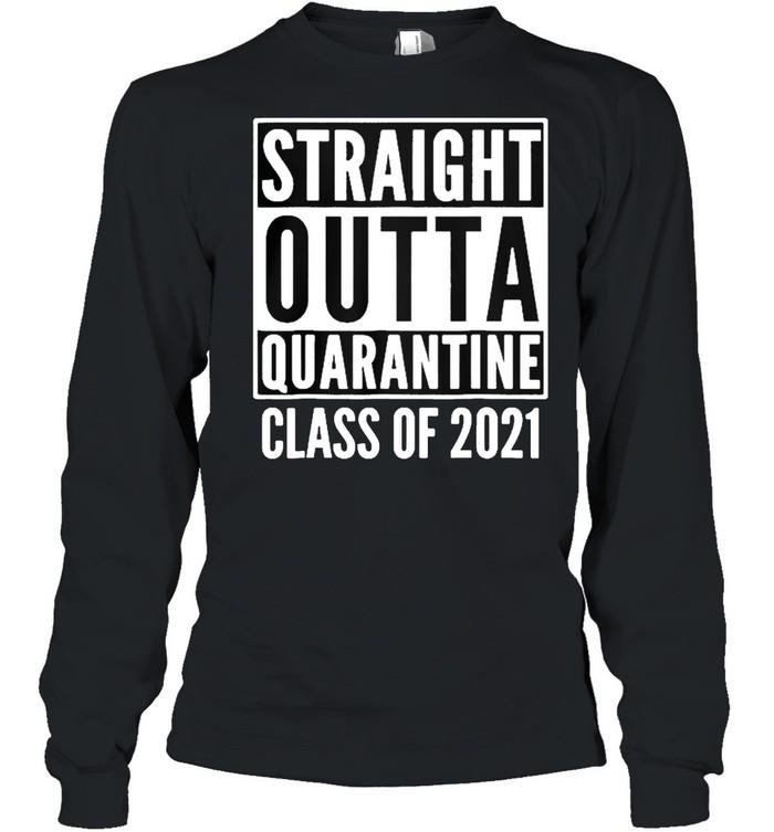 Straight outta quarantine class of 2021 shirt Long Sleeved T-shirt