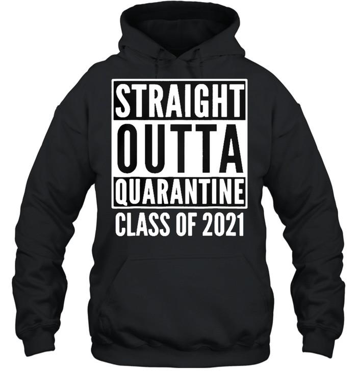 Straight outta quarantine class of 2021 shirt Unisex Hoodie