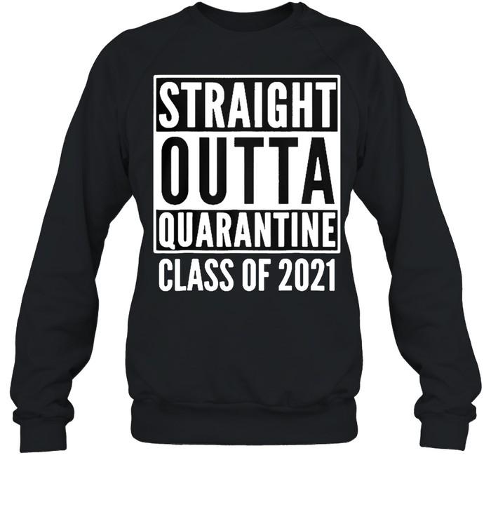 Straight outta quarantine class of 2021 shirt Unisex Sweatshirt