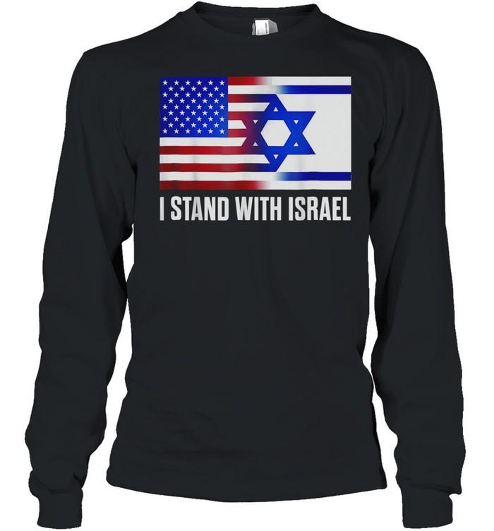 I Stand With Israel Patriotic USA Israel Flag shirt Long Sleeved T-shirt