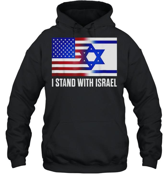 I Stand With Israel Patriotic USA Israel Flag shirt Unisex Hoodie
