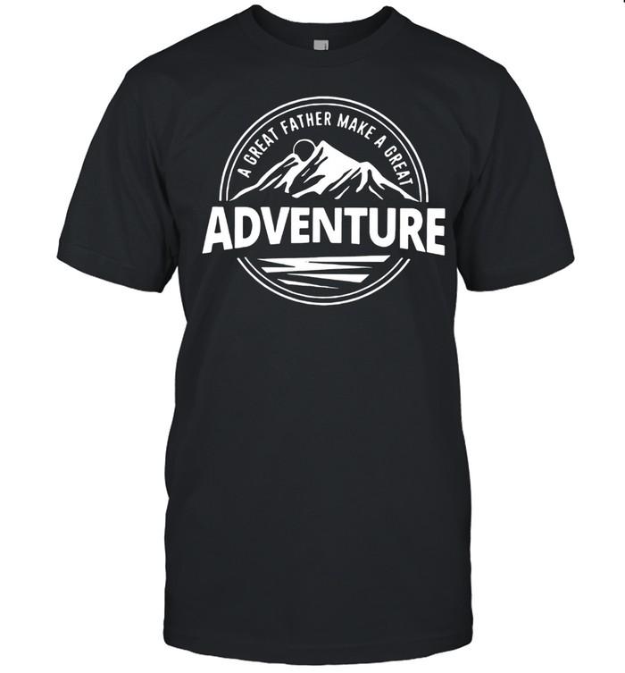 A Great Father Make A Great Adventure shirt Classic Men's T-shirt