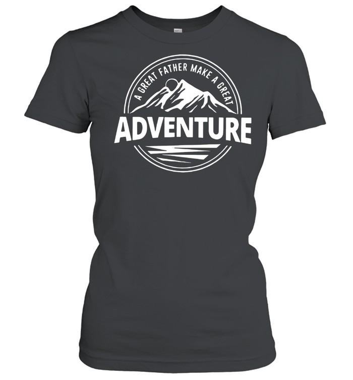 A Great Father Make A Great Adventure shirt Classic Women's T-shirt