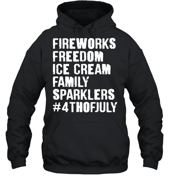Fireworks freedom ice cream family sparklers 4th of july shirt Unisex Hoodie