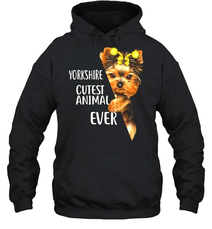 Yorkshire Terrier Cutest Animal Ever shirt Unisex Hoodie