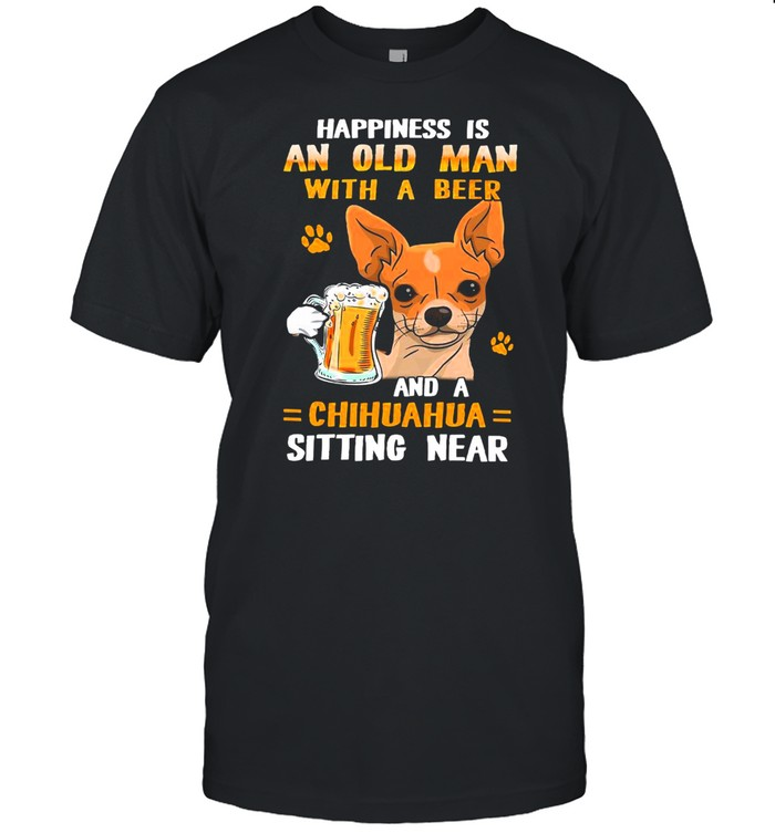 Happiness Is An Old Man With A Beer And A Chihuahua Sitting Near shirt Classic Men's T-shirt
