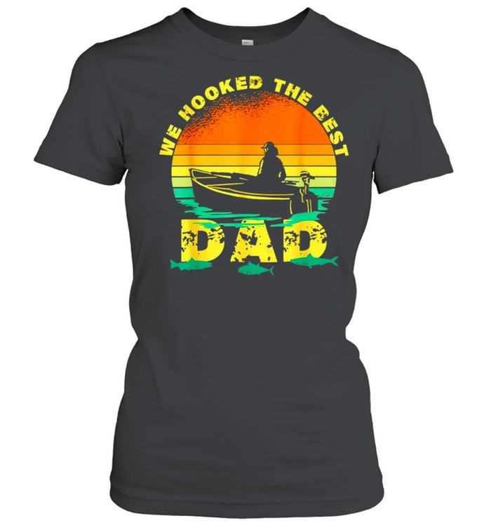 We hooked the best Dad vintage shirt Classic Women's T-shirt