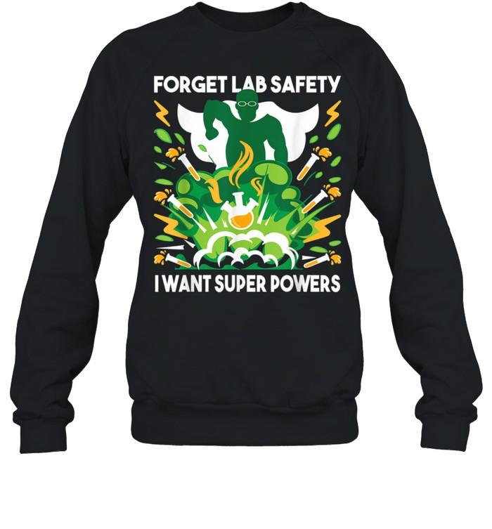 Forget Lab Safety Chemistry Humor Science Teacher shirt Unisex Sweatshirt