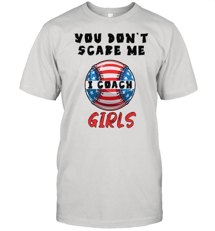 Coach girls softball Softball Coach You Don't Scare me  Classic Men's T-shirt