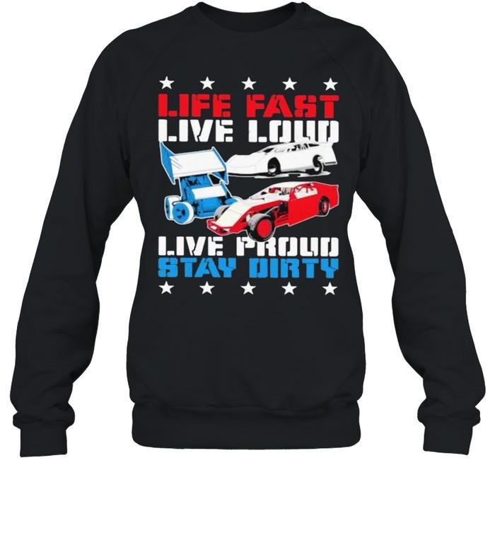 Life Fast Live Loud Live Proud Stay Dirty  Unisex Sweatshirt