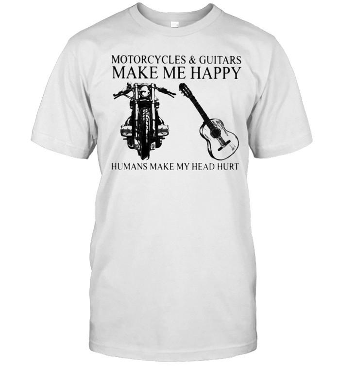 Motorcycles And Guitars Make Me Happy Humans Make My Head Hurt  Classic Men's T-shirt