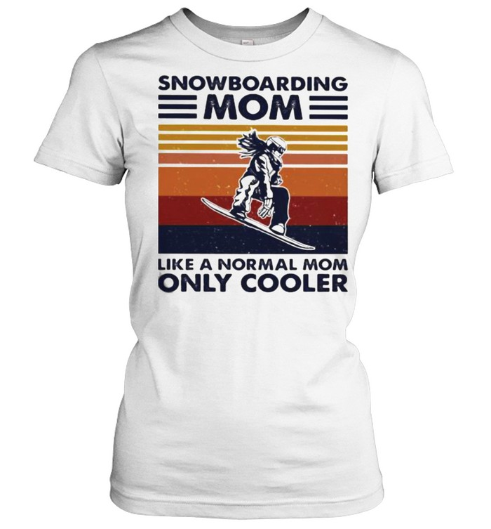 Snowboarding Mom Like A Normal Mom Only Cooler Vintage shirt Classic Women's T-shirt