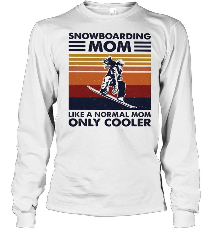 Snowboarding Mom Like A Normal Mom Only Cooler Vintage shirt Long Sleeved T-shirt