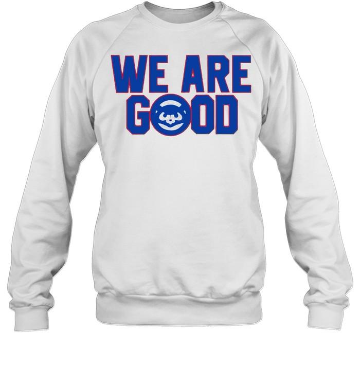 We are good shirt Unisex Sweatshirt