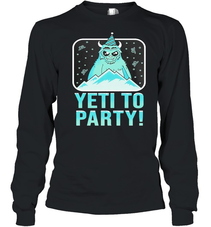 Yeti To Party shirt Long Sleeved T-shirt