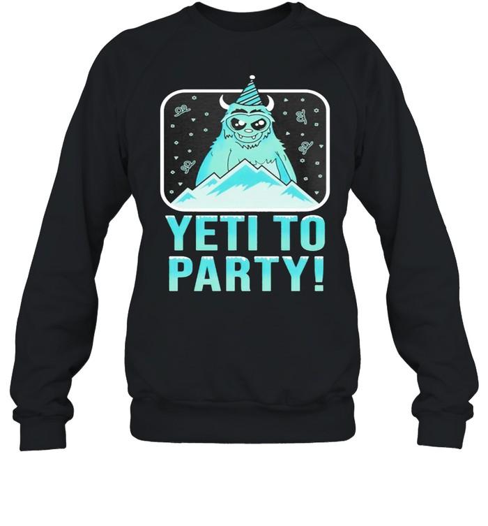 Yeti To Party shirt Unisex Sweatshirt
