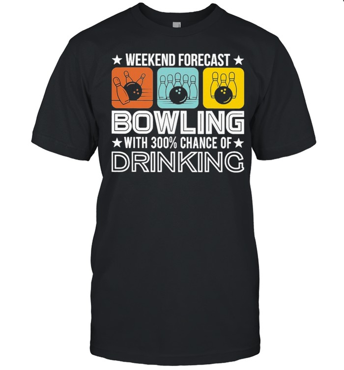Weekend Forecast Bowling With 300 Chance Of Drinking shirt Classic Men's T-shirt