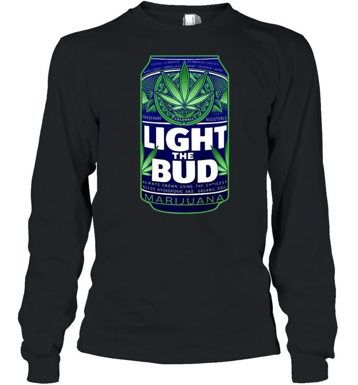 Light The Bud Funny Marijuana Weed Pot Beer Can T-shirt Long Sleeved T-shirt