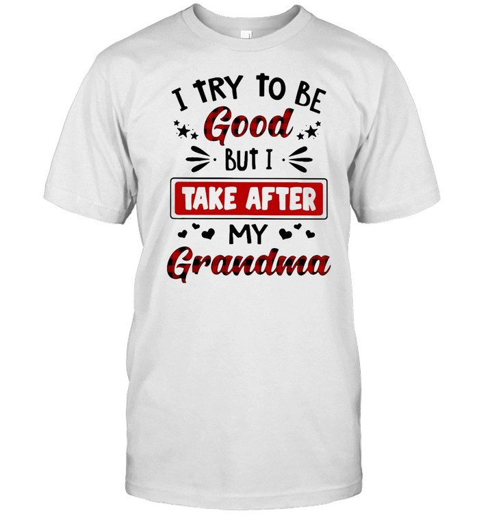 I Try To Be Good But I Take After My Grandma T-shirt Classic Men's T-shirt