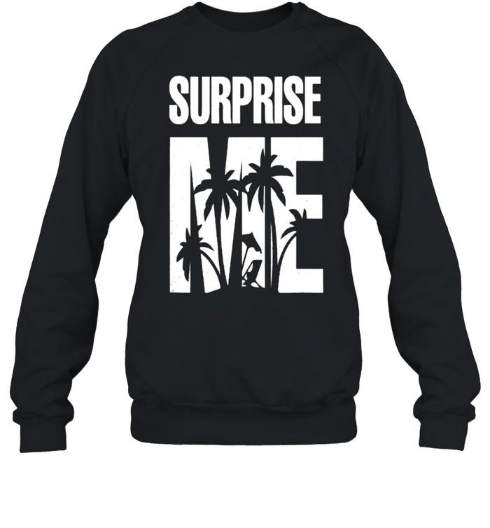 Surprise Me Summer Vacation T- Unisex Sweatshirt
