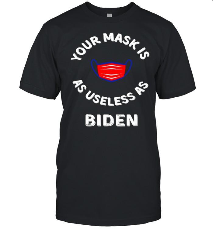 Your Mask Is As Useless As Biden T- Classic Men's T-shirt
