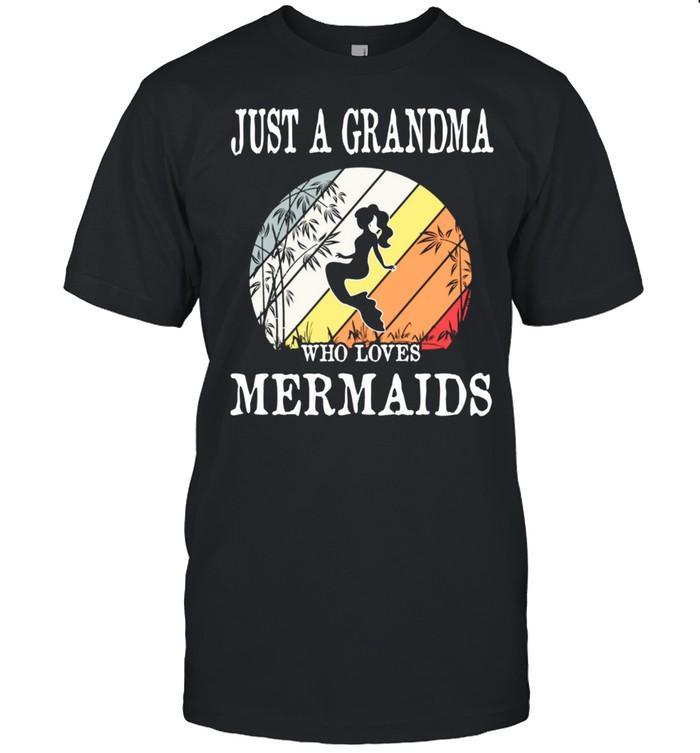 Just A Grandma Who Loves Mermaids shirt Classic Men's T-shirt