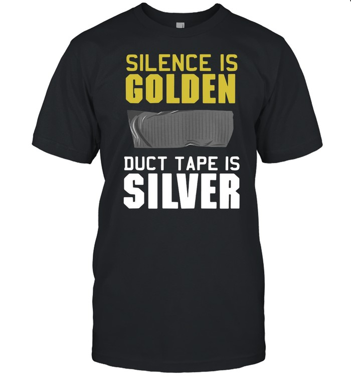Special Version Silence Is Golden Duct Tape Is Silver T-shirt Classic Men's T-shirt