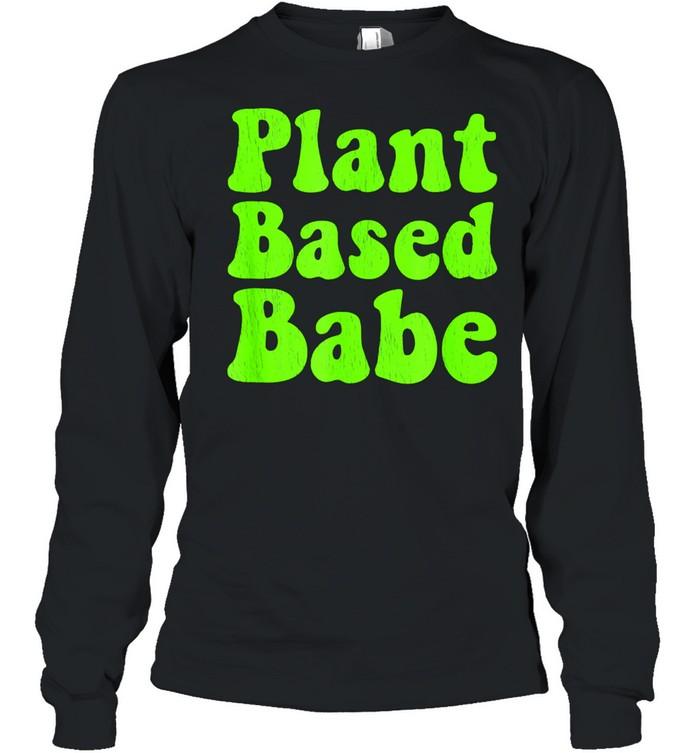 Whole Foods Plant Based WFPB Babe Distressed shirt Long Sleeved T-shirt