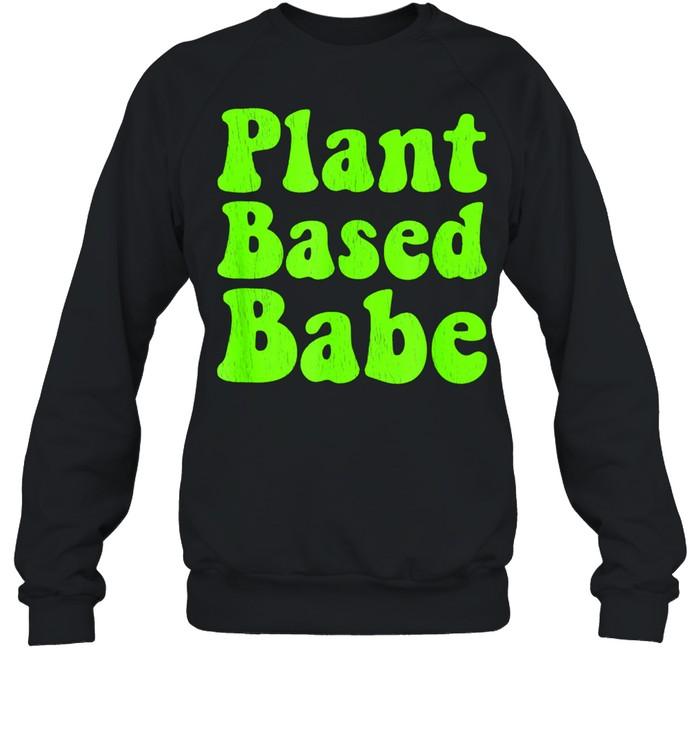Whole Foods Plant Based WFPB Babe Distressed shirt Unisex Sweatshirt