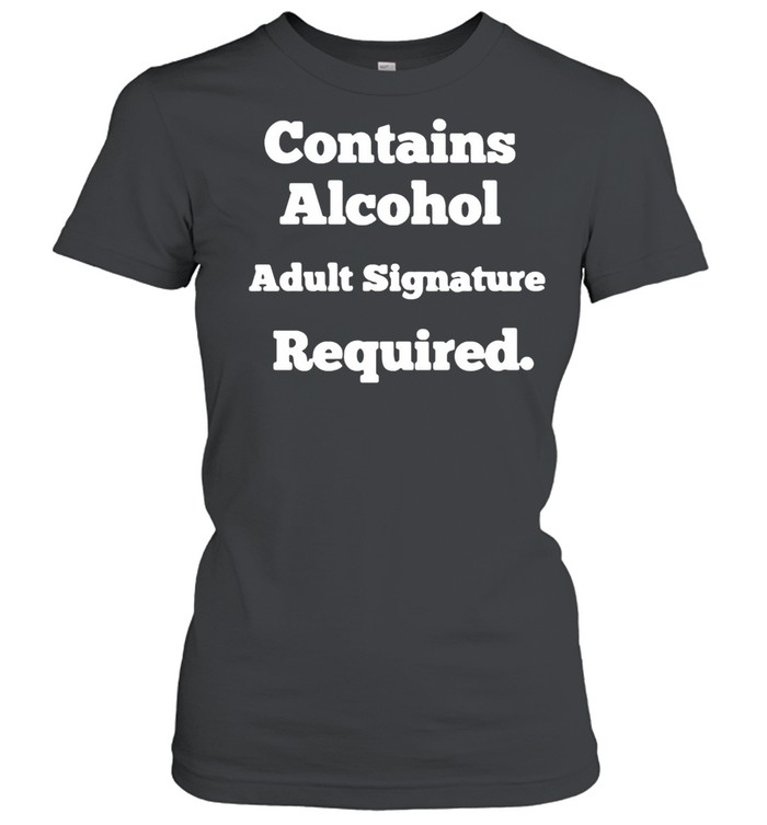 Contains Alcohol Adult Signature Required T-shirt Classic Women's T-shirt
