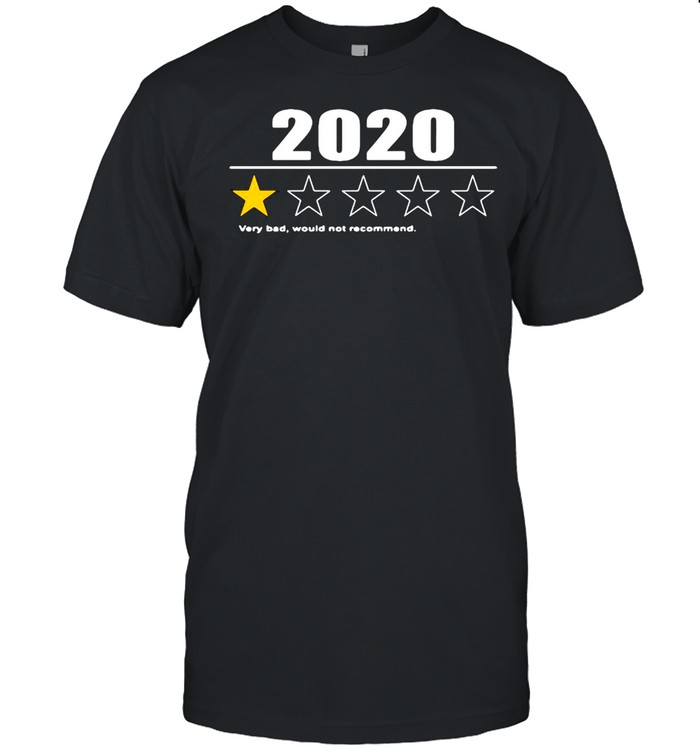Good 2020 Very Bad Would Not Recommend T-shirt Classic Men's T-shirt