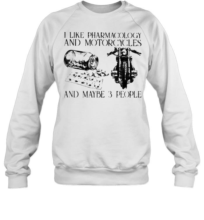 I Like Pharamacology And Motorcycles And Maybe 3 People  Unisex Sweatshirt