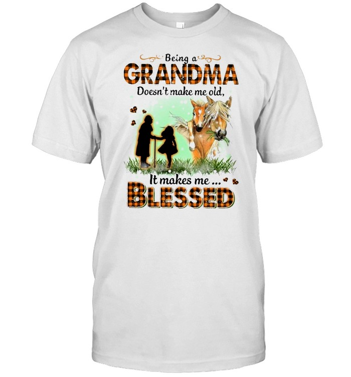 Being a grandma doesnt make me old it makes me blessed shirt Classic Men's T-shirt