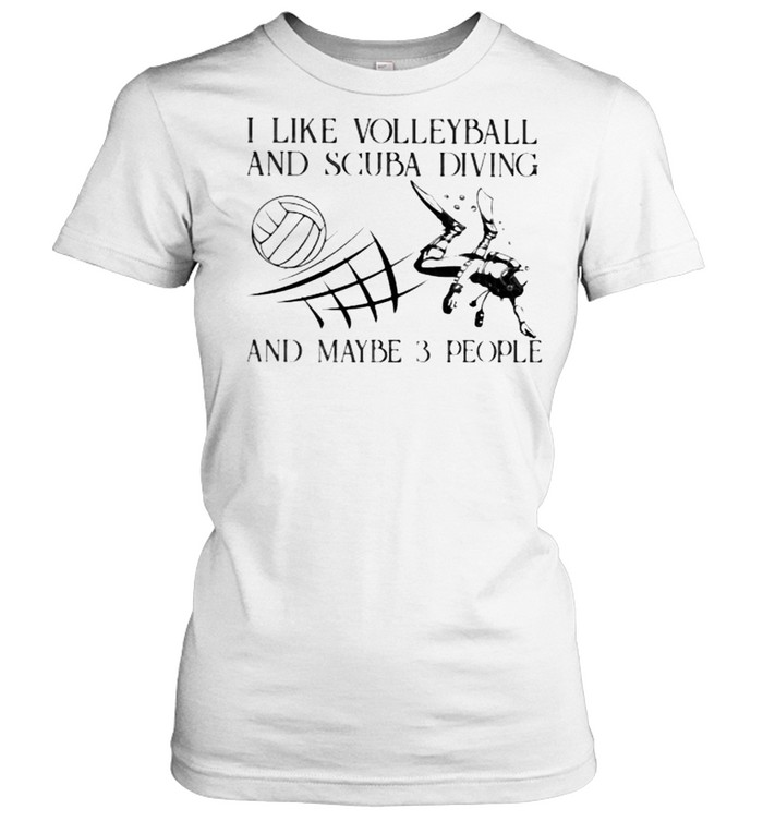 I Like Volleyball And Scuba Diving And Maybe 3 People Vintage  Classic Women's T-shirt