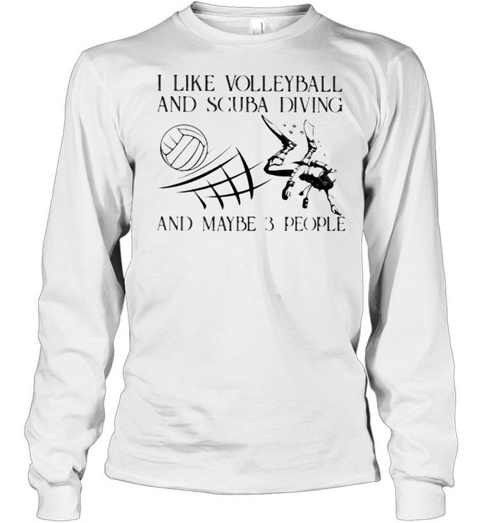I Like Volleyball And Scuba Diving And Maybe 3 People Vintage  Long Sleeved T-shirt