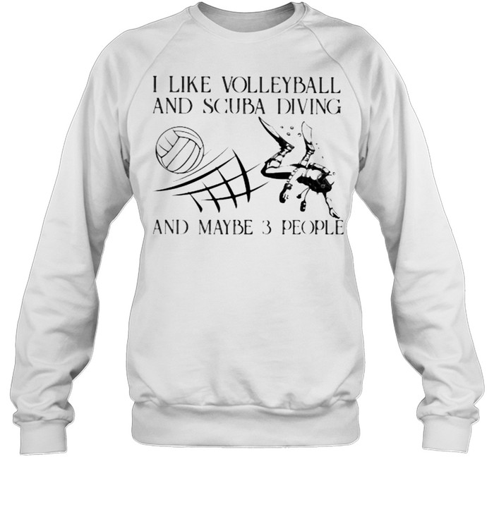 I Like Volleyball And Scuba Diving And Maybe 3 People Vintage  Unisex Sweatshirt