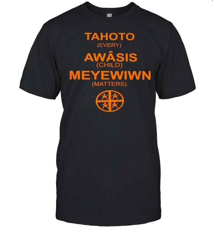 Tahoto Awasis Meyewiwn every child matters shirt Classic Men's T-shirt