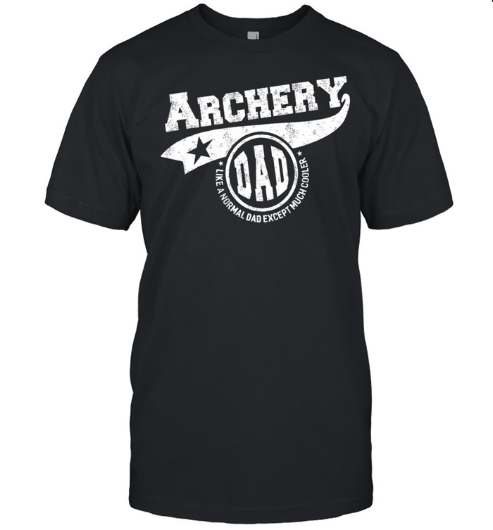 Archery Dad Like A Normal Dad Except Much Cooler shirt Classic Men's T-shirt