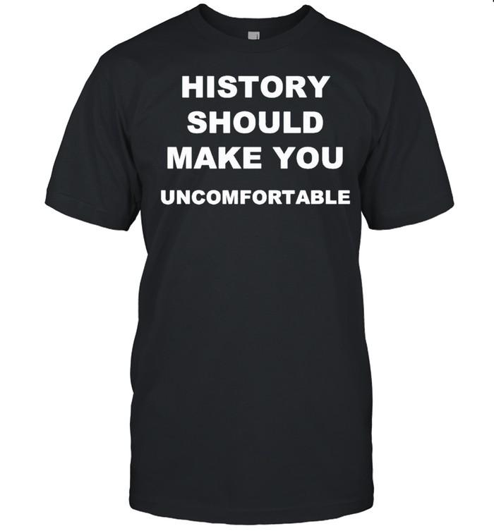 History should make you uncomfortable shirt Classic Men's T-shirt