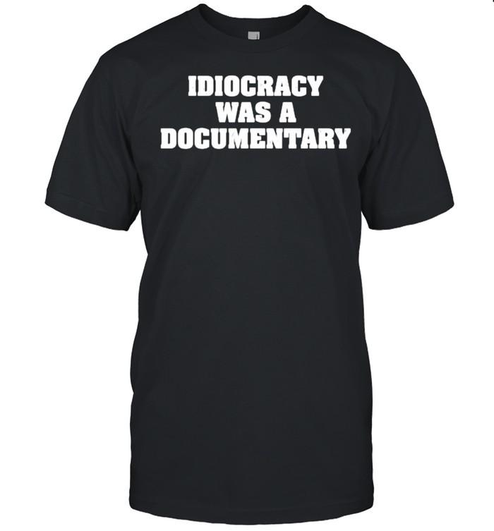 Idiocrazy was a documentary shirt Classic Men's T-shirt