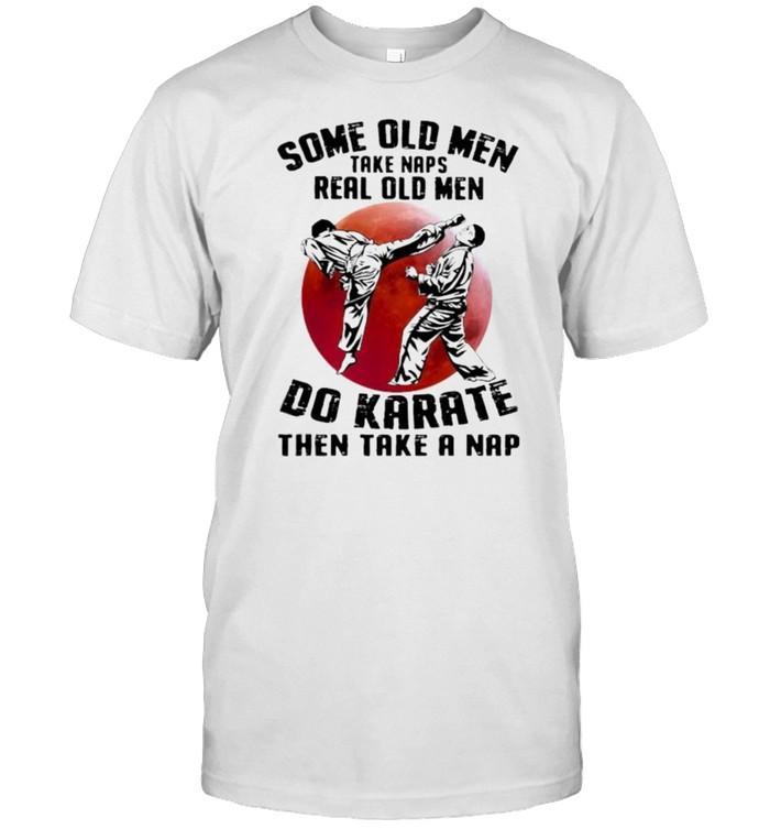 SOme old men take naps real old men do karate blood moon shirt Classic Men's T-shirt