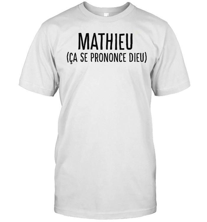 Mathieu ca se prononce dieu shirt Classic Men's T-shirt