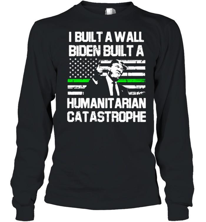 I built a wall biden built a humanit arian catastrophe american flag shirt Long Sleeved T-shirt