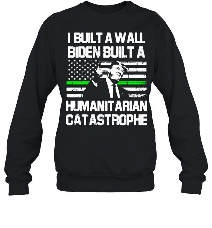 I built a wall biden built a humanit arian catastrophe american flag shirt Unisex Sweatshirt