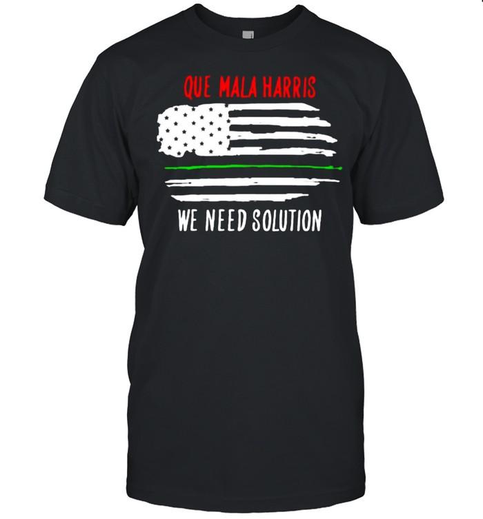 Que mala harris we need solution american flag shirt Classic Men's T-shirt