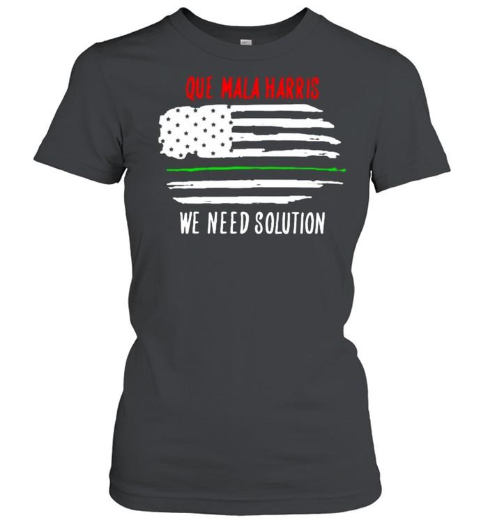 Que mala harris we need solution american flag shirt Classic Women's T-shirt