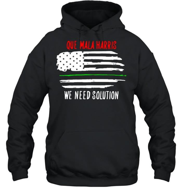 Que mala harris we need solution american flag shirt Unisex Hoodie