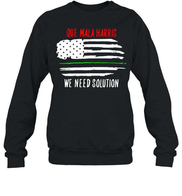 Que mala harris we need solution american flag shirt Unisex Sweatshirt
