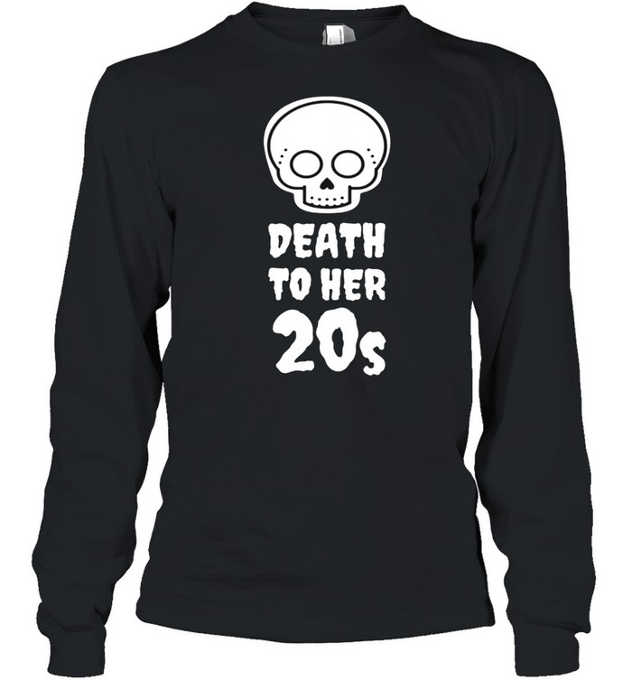 Death to 20s Black 30th Birthday Funeral Party Tombstone shirt Long Sleeved T-shirt