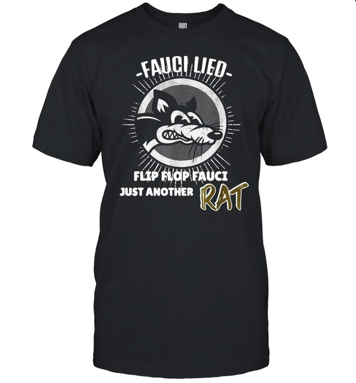 Fauci Lied Flip Flop Fauci Just Another Rat T-shirt Classic Men's T-shirt